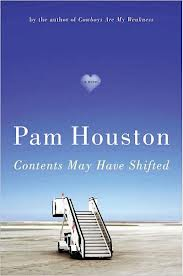 Pam_Houston_ Contents_May_Have_Shifted
